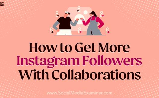 如何通过合作获得更多 Instagram 粉丝